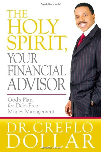 The Holy Spirit, Your Financial Advisor: God's Plan for Debt-Free Money Management