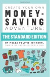 Create Your Own Money-Saving Adventure (The Standard Edition) (Volume 1)