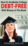 How To Graduate College Debt-Free With Money in the Bank