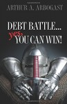 Debt Battle…Yes, You Can Win!