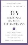 365 Personal Finance Affirmations: Daily Meditations to Help You Save Money, Reduce Debt and Create Lasting Wealth