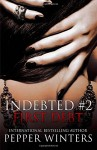 First Debt (Indebted) (Volume 2)