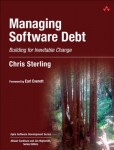 Managing Software Debt: Building for Inevitable Change (paperback) (Agile Software Development)