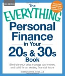 The Everything Personal Finance in Your 20s & 30s Book: Eliminate your debt, manage your money, and build for an exciting financial future