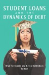 Student Loans and the Dynamics of Debt