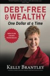 Debt-Free & Wealthy: One Dollar at a Time