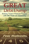 The Great Debt Dump: Running Toward Financial Freedom with the Power of Community