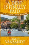 A Debt Is Finally Paid (A Marsden-Lacey Cozy Mystery) (Volume 2)