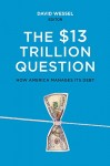 The $13 Trillion Question: Managing the U.S. Government's Debt
