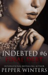 Final Debt (Indebted) (Volume 6)