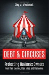 Debt and Circuses: Protecting Business Owners From Their Enemies, Their Allies, and Themselves