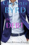 The Debt: An Alpha Billionaire Romance