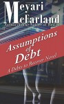 Assumptions of Debt: A Debts to Recover Novel (Volume 18)