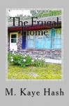 The Frugal Home: Tips and Advice for Living a Frugal Life