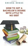 How To Get A Bachelor's Degree With Little to No Debt