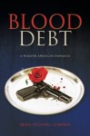 Blood Debt: A Modern American Romance (Volume 1)