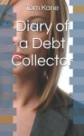 Diary of a Debt Collector