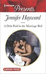 A Debt Paid in the Marriage Bed (Harlequin Presents Large Print)