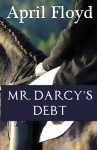 Mr. Darcy's Debt: A Pride and Prejudice Variation Novel