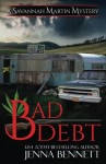Bad Debt (Savannah Martin Mystery) (Volume 14)