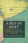 A Sea of Debt: Law and Economic Life in the Western Indian Ocean, 1780-1950 (Asian Connections)