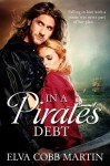 In a Pirate's Debt – Falling in love with a pirate was never part of her plan …